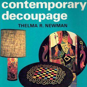 Contemporary Decoupage Thelma N Newman 1975